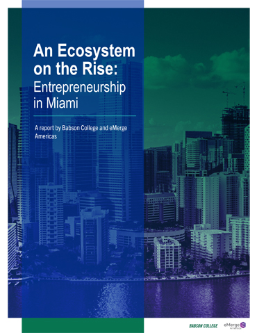 An Ecosystem on the Rise: Entrepreneurship in Miami